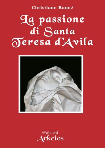 La passione di Santa Teresa d'Avila ePub