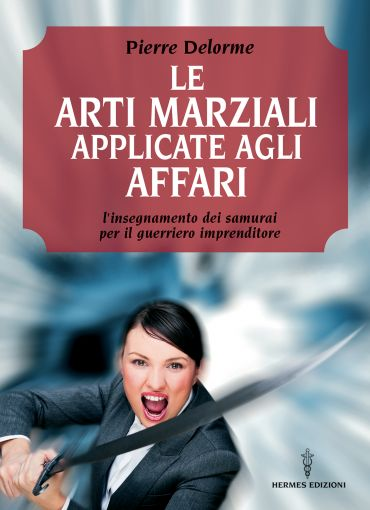Le arti marziali applicate agli affari ePub