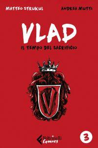 Vlad. Il tempo del sacrificio. Vol. 3 di 3 ePub