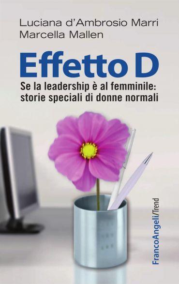 Effetto D. Se la leadership è al femminile: storie speciali di d