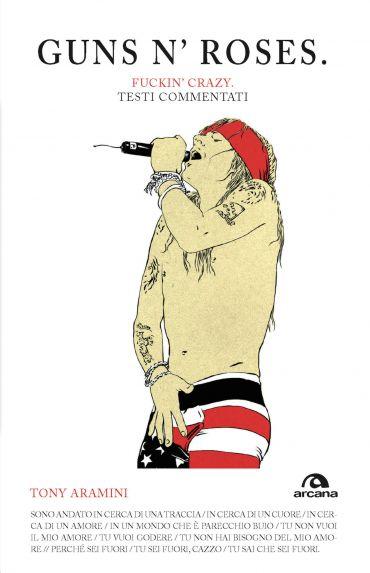 Guns n'Roses. Fuckin'g crazy ePub