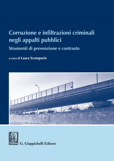 Corruzione e infiltrazioni criminali negli appalti pubblici