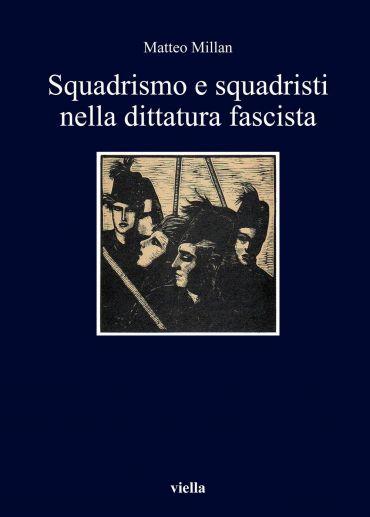 Squadrismo e squadristi nella dittatura fascista