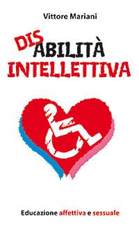 Disabilità intellettiva. Educazione affettiva e sessuale ePub
