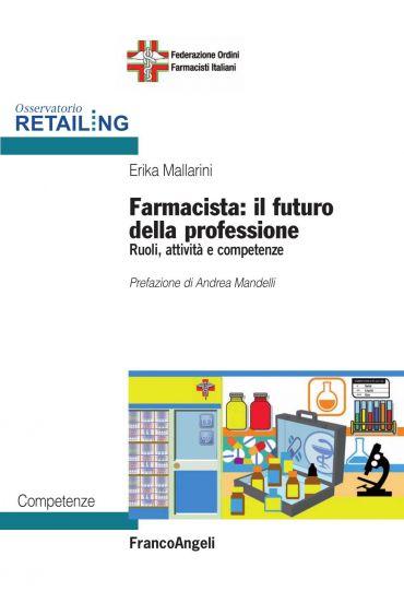 Farmacista: il futuro della professione. Ruoli, attività e compe