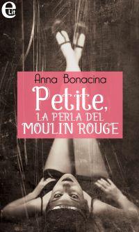 Petite, la perla del Moulin Rouge (eLit) ePub