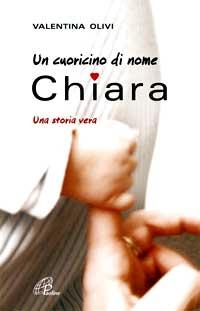 Un cuoricino di nome Chiara. Una storia vera