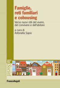 Famiglie, reti familiari e cohousing. Verso nuovi stili del vive