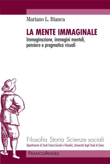 La mente immaginale. Immaginazione, immagini mentali, pensiero e