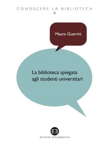 La biblioteca spiegata agli studenti universitari ePub