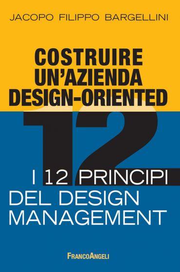 Costruire un'azienda design-oriented. I 12 principi del design m
