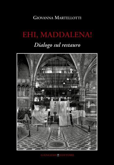 Ehi, Maddalena! Dialogo sul restauro ePub