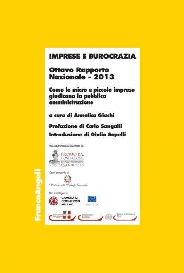 Imprese e burocrazia. Ottavo Rapporto Nazionale 2013. Come le mi