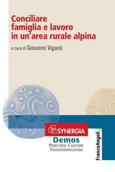 Conciliare famiglia e lavoro in un'area rurale alpina