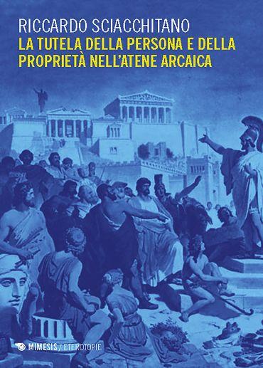 La tutela della persona e della proprietà nell'Atene arcaica ePu