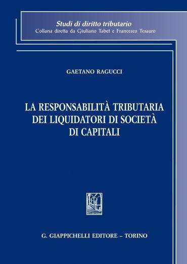 La responsabilità tributaria dei liquidatori di società di capit