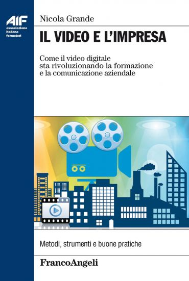 Il video e l'impresa. Come il video digitale sta rivoluzionando