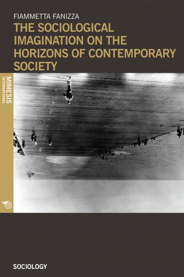 The sociological imagination on the horizons of contemporary soc