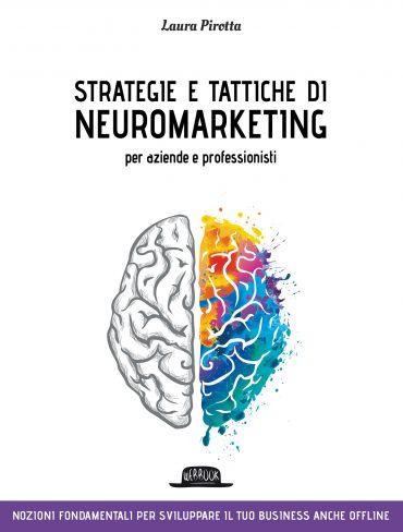 Strategie e tattiche di neuromarketing per aziende e professioni