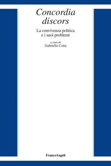 Concordia discors. La convivenza politica e i suoi problemi