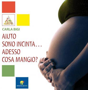 Aiuto sono incinta ... adesso cosa mangio? ePub