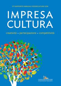 Impresa Cultura. Creatività. partecipazione, competitività
