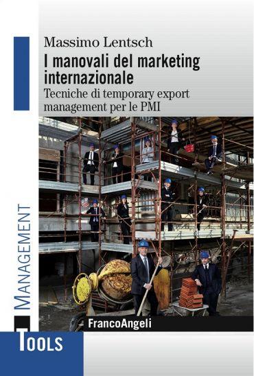 I manovali del marketing internazionale. Tecniche di temporary e
