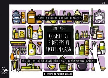 Come fare... cosmetici e detersivi fatti in casa