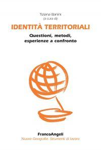 Identità territoriali. Questioni, metodi, esperienze a confronto
