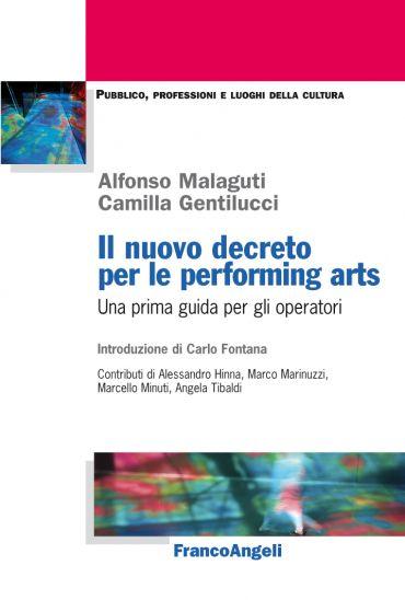 Il nuovo decreto per le performing arts. Una prima guida per gli