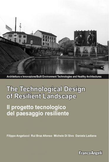 The Technological Design of Resilient Landscape. Il progetto tec
