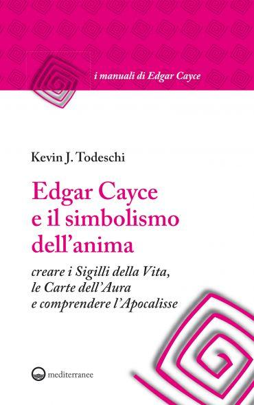 Edgar Cayce e il simbolismo dell'anima ePub