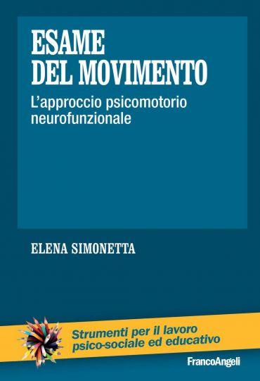 Esame del movimento. L'approccio psicomotorio neurofunzionale