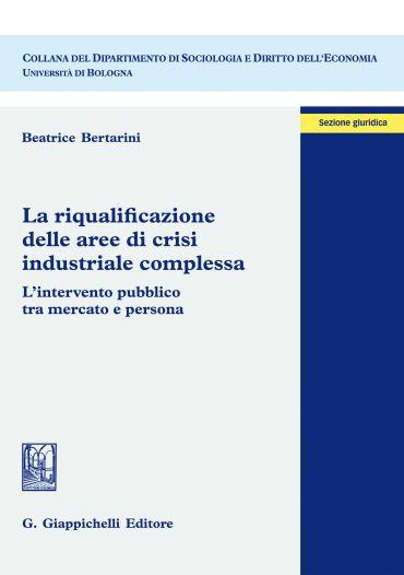 La riqualificazione delle aree di crisi industriale complessa