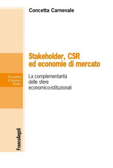 Stakeholder, Csr ed economie di mercato. La complementarietà del