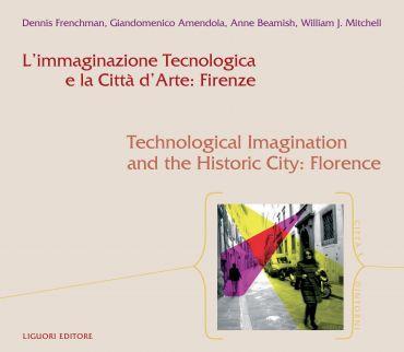 L'immaginazione Tecnologica e la Città d'Arte: Firenze