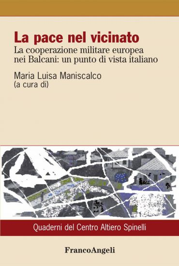 La pace nel vicinato. La cooperazione militare europea nei Balca
