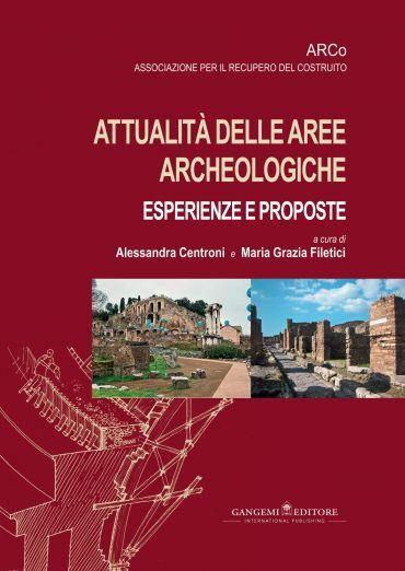 Attualità delle aree archeologiche: esperienze e proposte