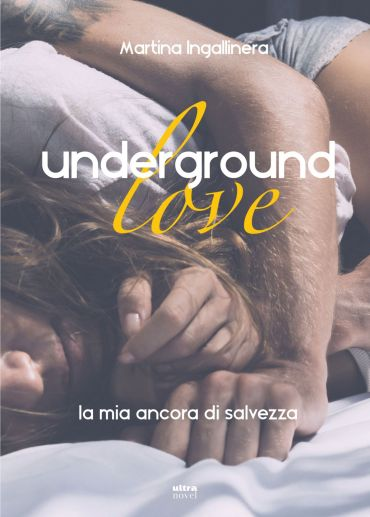 Underground love. La mia ancora di salvezza ePub