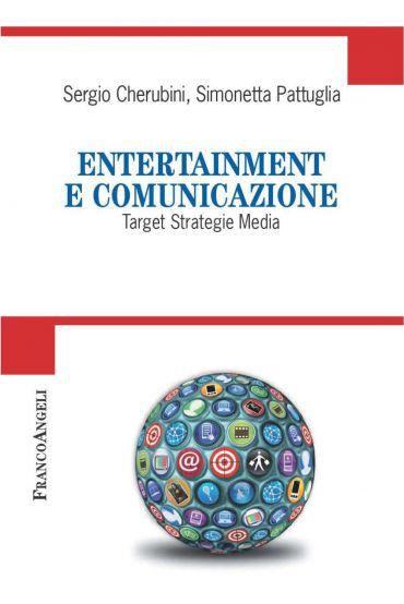 Entertainment e comunicazione. Target Strategie Media