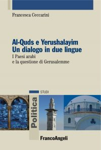Al-Quds e Yerushalayim Un dialogo in due lingue. I Paesi arabi e