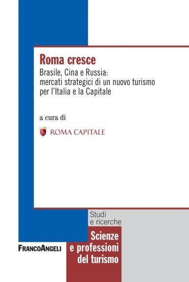 Roma cresce. Brasile, Cina e Russia: mercati strategici di un nu