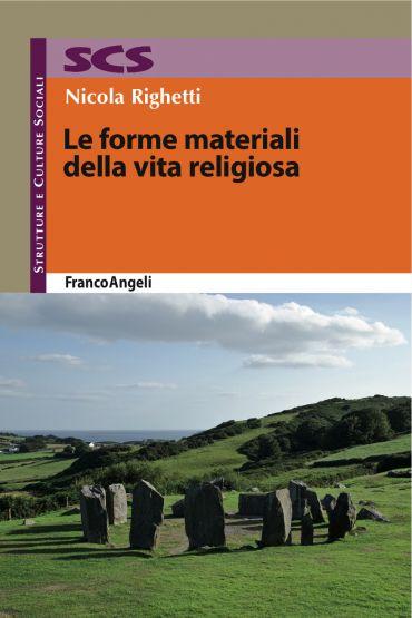 Le forme materiali della vita religiosa