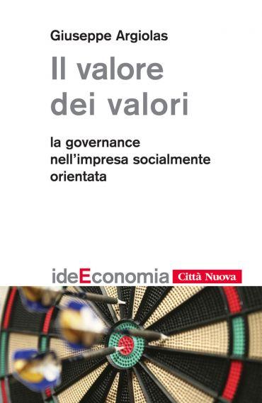Il valore dei valori. La governance nell'impresa socialmente ori