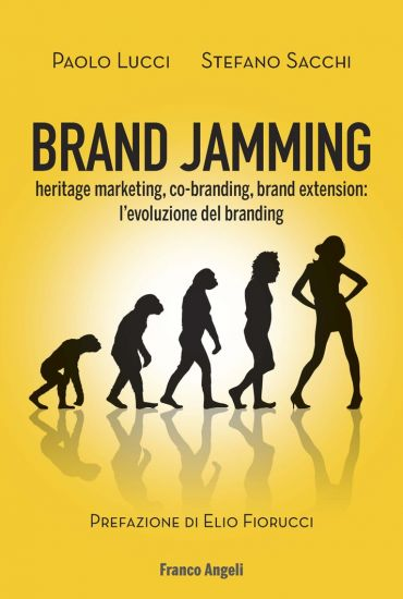 Brand Jamming. Heritage marketing, co-branding, brand extension: