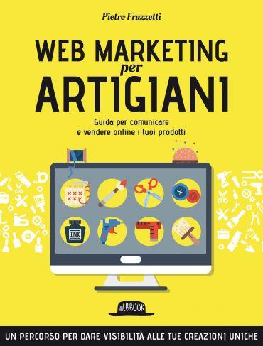Web Marketing per Artigiani ePub