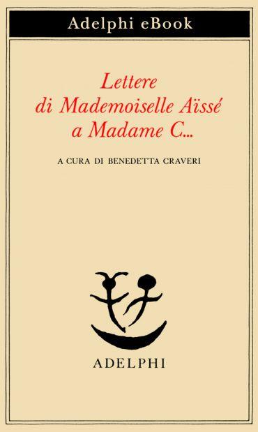 Lettere di Mademoiselle Aïssé a Madame C… ePub