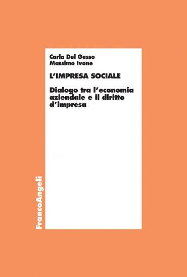 L'impresa sociale. Dialogo tra l'economia aziendale e il diritto
