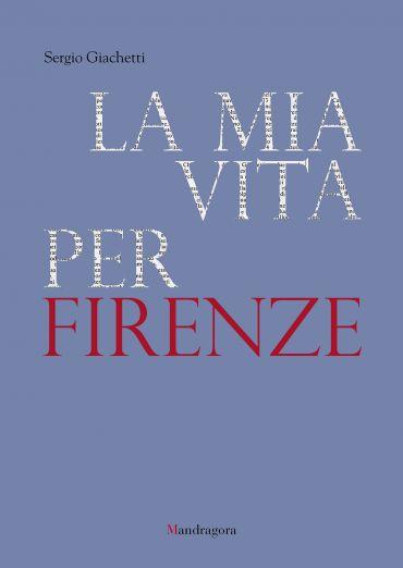 La mia vita per Firenze ePub