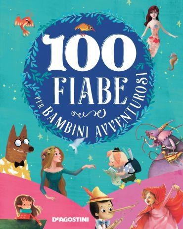 100 fiabe per bambini avventurosi ePub